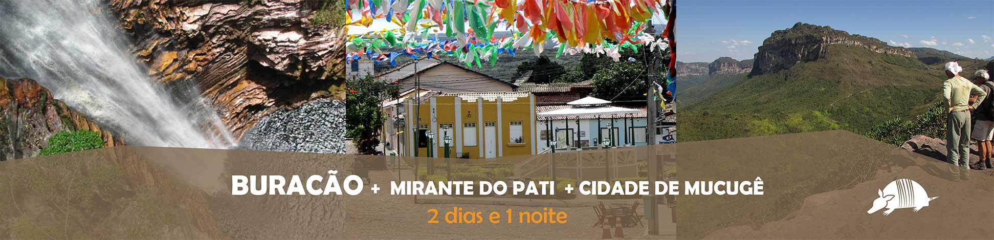 TATU roteiros BURACAO 2 - Cachoeira do Buracão + Mirante do Pati + Mucugê = 2 dias e 1 noite